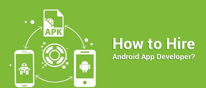 7 Things You Should Do to Hire a Skilled Android Developer