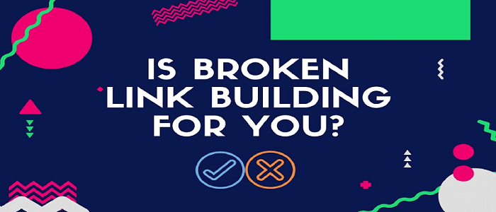 Is Broken Link Building the Strategy for You?