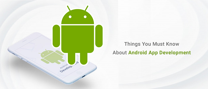 Things you must know about android app development