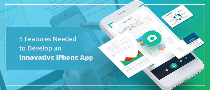 5 Features need to develop the  an innovative iPhone App