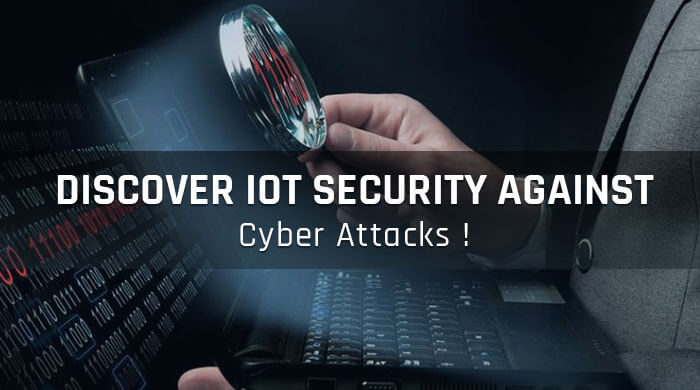 Discover The Essentials Of IoT Security Against Cyber Attacks!