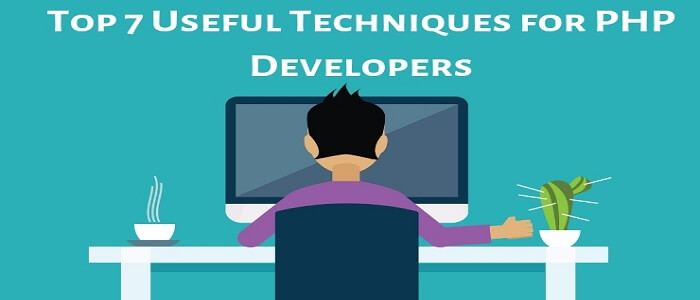 Top 7 Useful Techniques for PHP Developers