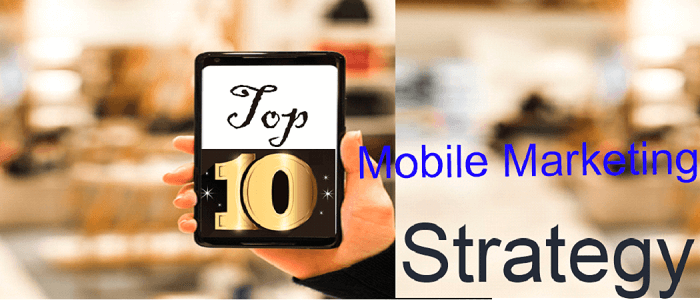 Top 10 Mobile Marketing Strategy