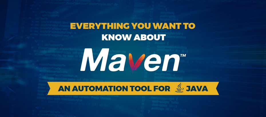 Everything You Want to Know About Maven – An Automation Tool for Java