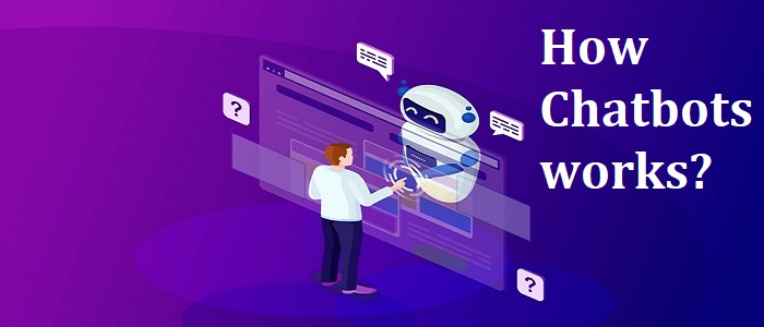 What are chatbots and how it works?