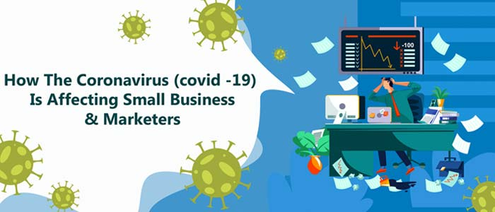 How the Coronavirus (COVID-19) Is Affecting Small Businesses & Marketers